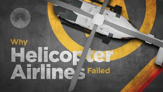 Why Helicopter Airlines Failed