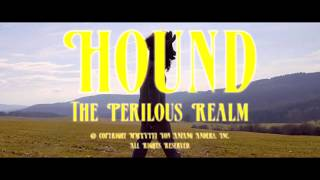 HOUND - THE PERILOUS REALM (Official Video)