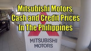 Mitsubishi Motors, Cash and Credit Prices In The Philippines.