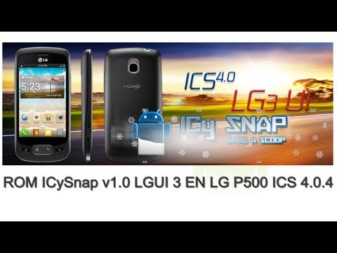 ROM ICySnap v1.0 LGUI 3 Para LG P500 ICS 4.0.4 - Android Apps Team