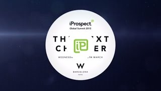 iProspect Summit 2015 | The Next Chapter