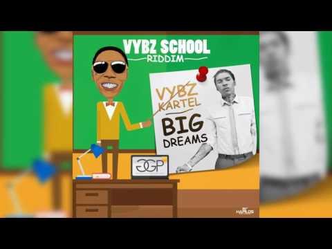 Vybz Kartel - Big Dreams (OFFICIAL AUDIO) Vybz School Riddim