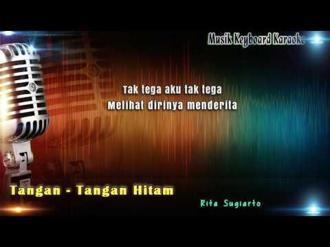 Rita Sugiarto - Tangan Tangan Hitam Karaoke Tanpa Vokal