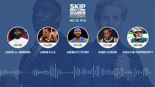 UNDISPUTED Audio Podcast (7.20.18) with Skip Bayless and Shannon Sharpe | UNDISPUTED