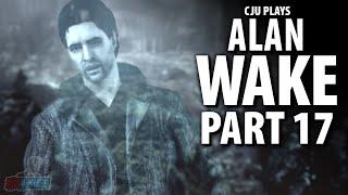MISSING WEEK - Let's Play Alan Wake Part 17 | PC Game Walkthrough