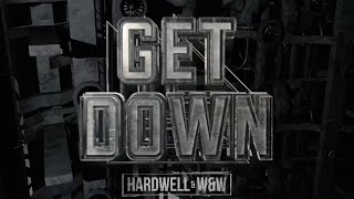Hardwell & W&W – Get Down (Hardwell Extended UMF2016)