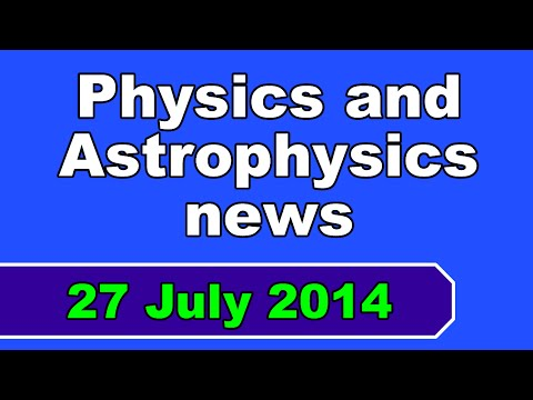 Physics news 27/7/14