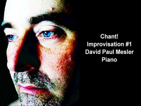 Chant! Session, Improvisation #1 -- David Paul Mesler, Solo Piano