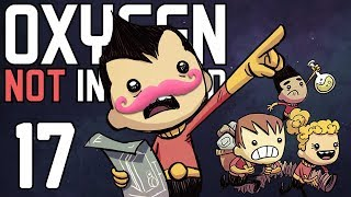 Oxygen Not Included | Part 17 | ROCKET INDUSTRY UPDATE