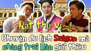 Chuyến du lịch Sài Gòn mà những chàng trai Hàn Quốc giới thiệu~(+EVENT) 한국오빠들이 소개하는 베트남 여행