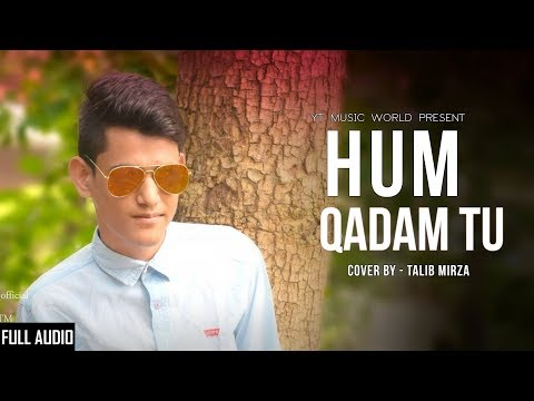Talib Mirza - Hum Qadam Tu (Lo Safar) YT Music World - Latest Bollywood Cover Song 2018