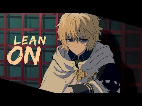Seraph of the End // Lean On