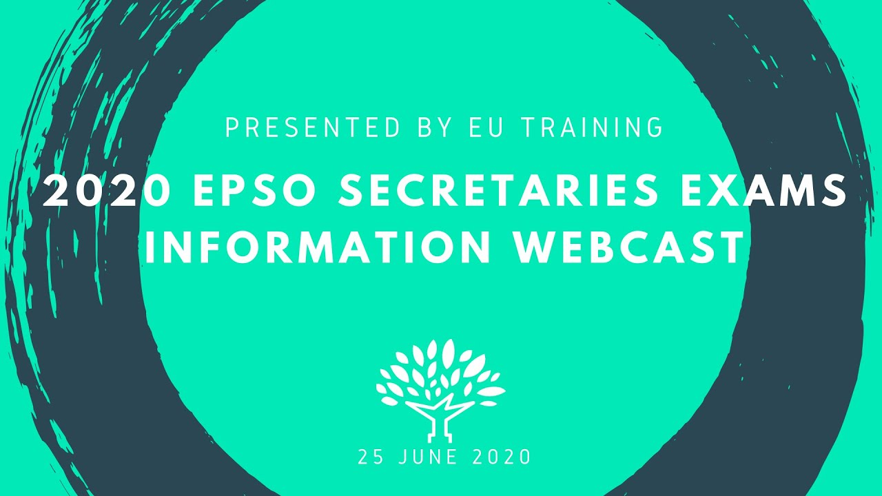 2020 EPSO Secretaries Exams - Information Webcast