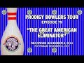 PRODIGY BOWLERS TOUR -- 12-08-2018 -- The Great American Eliminator
