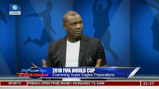 2018 FIFA W/Cup: Examining Super Eagles Preparations Pt.2  Sports Tonight 