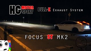 Ford Focus ST MK2 - HG Motorsport BULL-X Y-Style *Soundcheck*