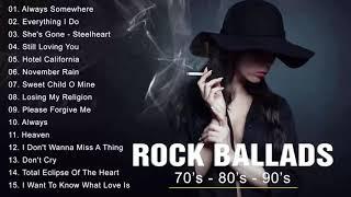 Rock Ballads 70's - 80's - 90's   Best Rock Ballads of All Time   Rock love song nonstop