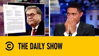 William Barr's Summary Is A Collusion Illusion | The Daily Show with Trevor Noah