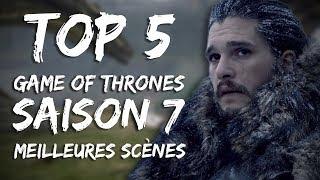 TOP 5 - Game of Thrones - Scènes de la Saison 7