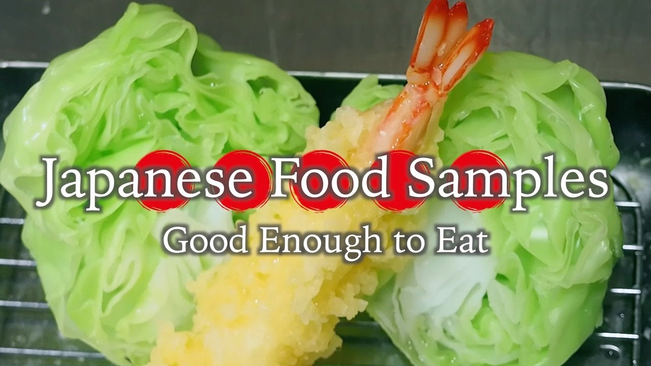Japanese Food Samples : Good Enough to Eat