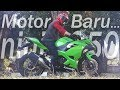 Motor Baru ...... All New Ninja 250 / Ninja 250 2018 - Motovlog