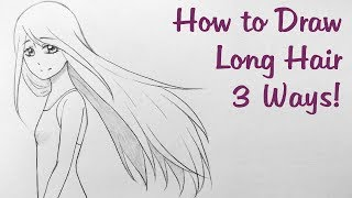 How to Draw Manga: Long Hair 3 Ways