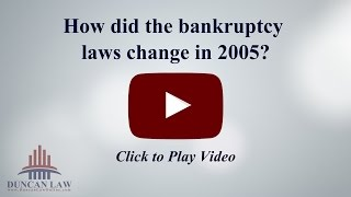 How Did the Bankruptcy Laws Change in 2005?