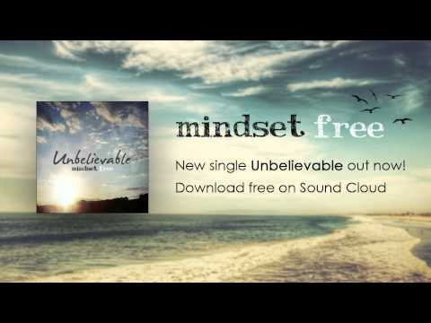 Unbelievable - Mindset Free
