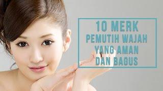 10 Merek Pemutih Wajah Yang Aman dan Bagus