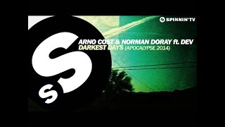 Arno Cost & Norman Doray ft. Dev - Darkest Days (Apocalypse 2014)