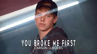 Download lagu Carson Lueders- YOU BROKE ME FIRST by Tate McRae