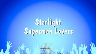 Starlight Superman Lovers Karaoke Version