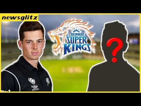Mitchell Santner Replaced With .. ? | Update In Chennai Super Kings Team | IPL 2018