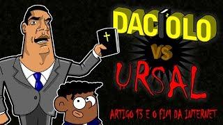 CABO DACIOLO VS, URSAL - ARTIGO 13 E O FIM DA INTERNET!