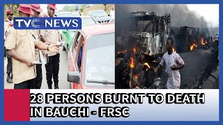 Road crash: 28 Persons burnt to death in Bauchi - FRSC
