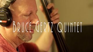 Bruce Gertz Quintet - Face Down (HD Official Video)