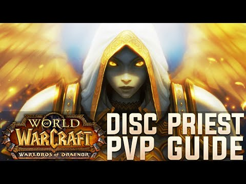 WoD 6.0.3 - Disc Priest PvP Guide (Talents, Glyphs, Rotation)