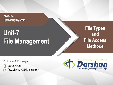 7.02 - File Types And File Access Methods