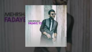 Mehrshad - Fadaye To OFFICIAL TRACK