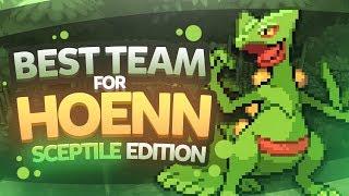 Best Team for Hoenn: Sceptile Edition