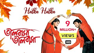 Halka Halka II BHALOBASA BHALOBASA WATCH THE FULL SONG