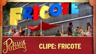 Clipe: Fricote | As Aventuras de Poliana