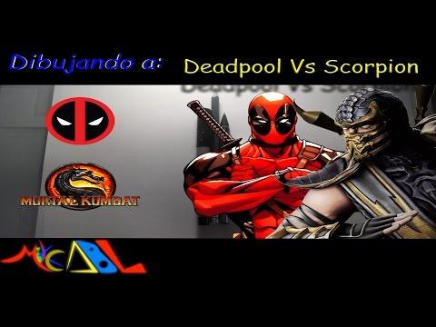 Dibujando a: Deadpool Vs Scorpion
