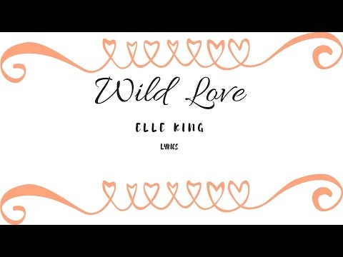 Wild Love- Elle King (lyrics)