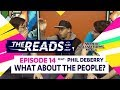 WHAT ABOUT THE PEOPLE? || The Reads Episode 14 ft. Phil
