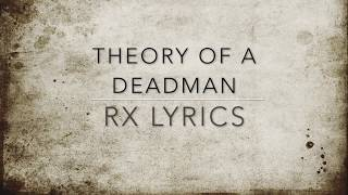 Download Lagu Theory of a Deadman RX Lyrics Gratis STAFABAND