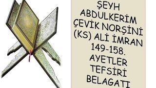 Şeyh Abdulkerim Çevik Norşini (ks) Ali İmran 149-158