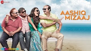 Aashiq Mizaaj - Full Audio | The Shaukeens | Aman Trikha - Hard Kaur