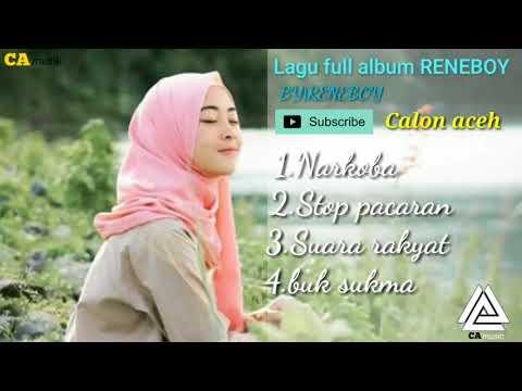 Lagu Aceh Reneboy Full Album 2018|Narkoba|stop Pacaran|suara Rakyat