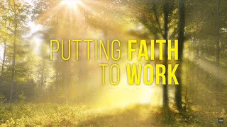 Putting Faith to Work Pt. 4 | Dr. Bill Winston